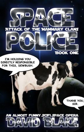 Space Police: Attack of the Mammary Clans by DavidBlakeAuthor