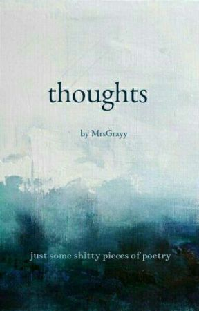 thoughts  by MrsGrayy