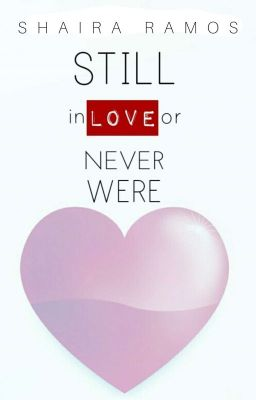 Still Inlove or Never Were
