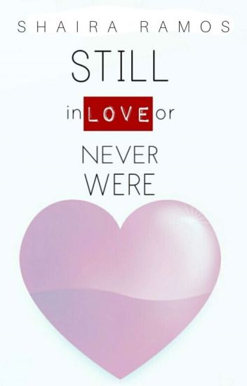 Still Inlove or Never Were [To Edit]