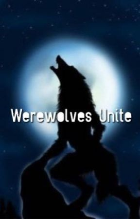 Werewolves Unite by angelicmoons