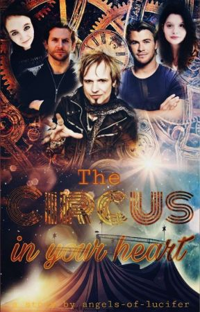 The Circus In Your Heart by angels-of-lucifer