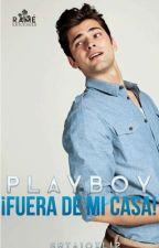 PlayBoy ¡fuera de mi casa!  by srta1oxli2