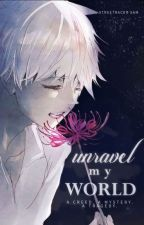 Unravel My World by StreetRacer-Sam