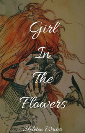 Girl In The Flowers by Skeleton_writer