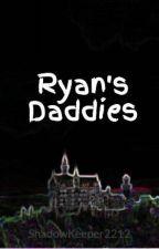 Ryan's Daddies by ShadowKeeper2212