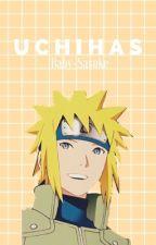 U C H I H A S || Minato x Reader  by Baby-Sasuke