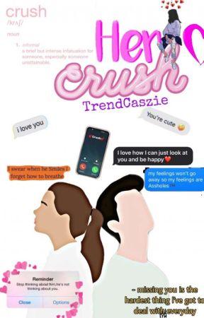 Her Crush(#wattys2017) by TrendCaszie17