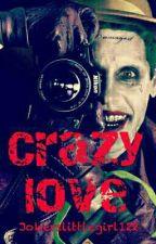 Crazy love II Joker by Jokerslittlegirl122