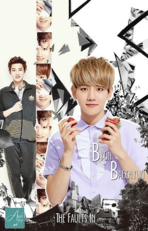 The Faults in Byun Baekhyun ; ChanBaek by cbism-