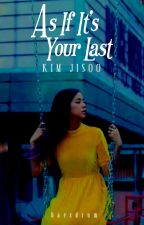 As If It's Your Last: KIM JISOO by baesdrum