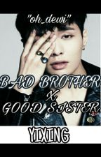 "BAD BROTHER  X  GOOD SISTER.                                    ""YIXING"" by oh_dewi"