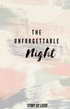 The Unforgettable Night by lichaucokath