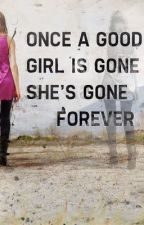 The Good Girl Gone Bad by Solistra