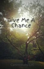 Give Me A Chance(camren) by camilasatop12