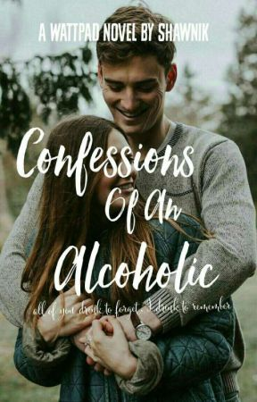 Confessions Of An Alcoholic by -averymendes-