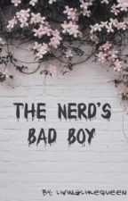 The Nerd's Bad Boy by livinglikequeen
