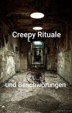 Creepy Rituale und Beschwörungen  by Akarumy