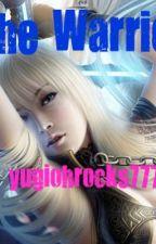 The Warrior by yugiohrocks777