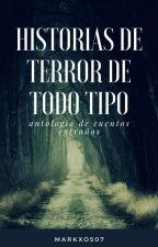 Historias de Terror De Todo Tipo by 4KUSTOM