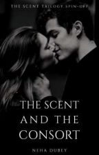 The Scent and The Consort by yescallmeking