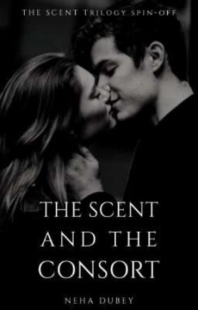 Scent and The Consort by yescallmeking