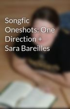 Songfic Oneshots: One Direction + Sara Bareilles by eswee9