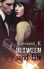 Between Love And Fate  by kassiani_K