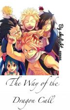The Way of the Dragon Call | Fairy Tail fanfiction //COMPLETED// by skylight_eevee