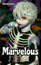 Marvelous (TAMAT) by DickyHerliansyah