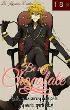 Be My Chocolate (Kagamine Len X readers)18+ by 09Cantika_cancan01
