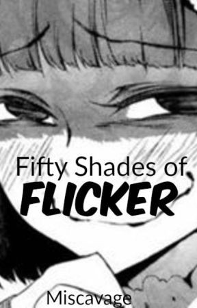 Fifty Shades of Flicker by Miscavage