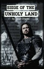 Siege of the Unholy Land by Omar-Ghader