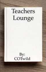 Teachers lounge  by COTwild