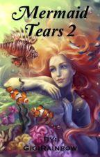 Mermaid Tears 2 by RainbowsanXD