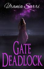 Gate Deadlock, The Deadlock Series, Book1 by UraniaSarri