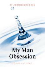 My Man; Obsession ➳ Niall Horan by AdriGreyDHoran