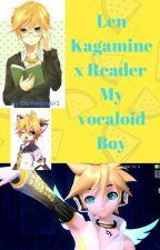 kagamine Len x reader My Vocaloid Boy (Currently editing) by meifwalover1