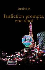 fanfiction prompts; one-shot by _thewritingsound_