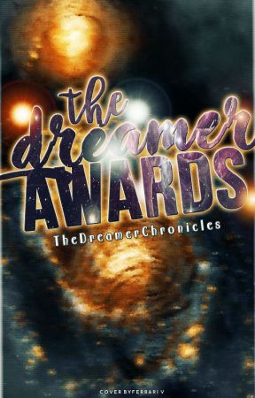 Dreamer Awards! (NOW CLOSED FOR JUDGING) by TheDreamChronicles