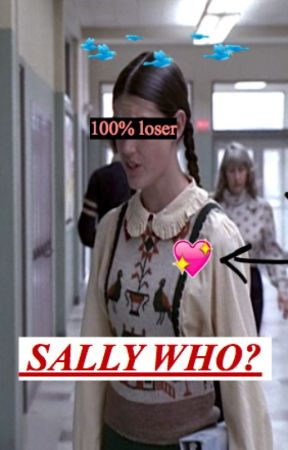 SALLY WHO? by bleubloods