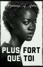 Plus fort Que toi by Princess_Of_Afriica