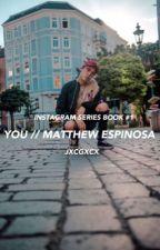 instagram || matthew espinosa by jxcgxcx