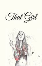 That Girl // h.s by thedeadsforbidden