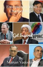 Entrepreneurs who changed India by mananvadodaria