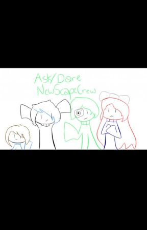 Ask/Dare NewScapeCrew😋 {Dicontinued} by WinterFrogHopper