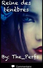 Reine des Ténèbres [Tome 3] (suite de princesse des ténèbres) by the_perfs