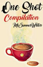 One Shot Compilations by MsSummerWriter