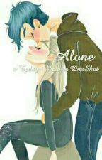 Alone ||Teddy×Victoire|| by LilyEvanss_