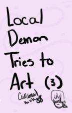 local demon tries to art (3) by demonpetals